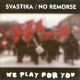 Svastika / No Remorse - We Play For You - CD